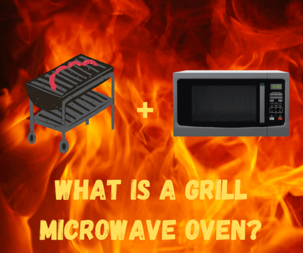 What Is A Grill Microwave Oven?