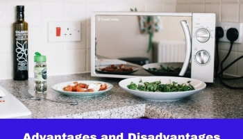 Advantages and Disadvantages of Microwave Ovens