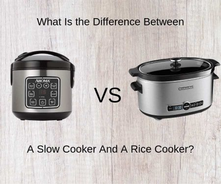 Difference Between Slow Cooker And Rice Cooker