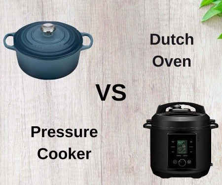 Dutch Oven vs Pressure Cooker